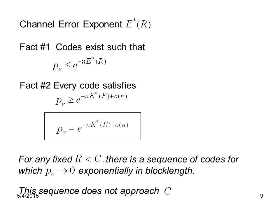 For any fixed there is a sequence of codes for which exponentially in blocklength.