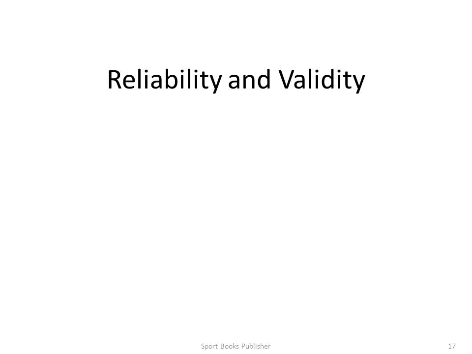 Sport Books Publisher17 Reliability and Validity