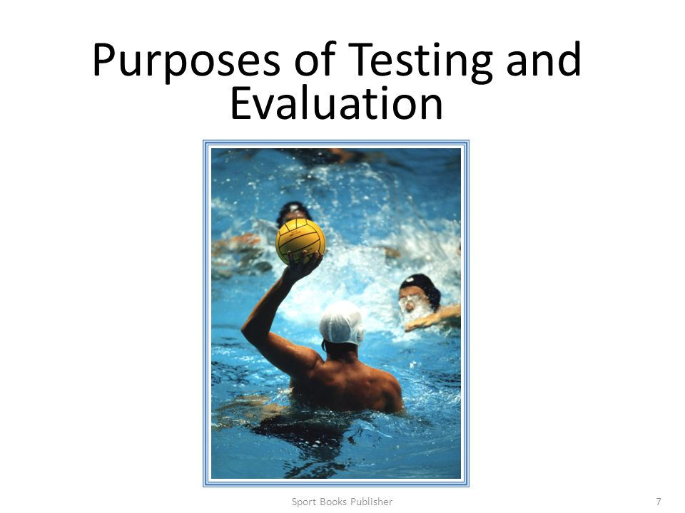 Sport Books Publisher7 Purposes of Testing and Evaluation