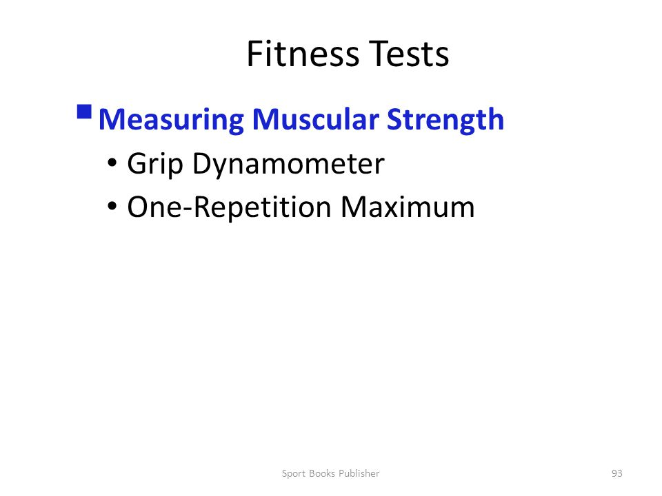 Sport Books Publisher93 Fitness Tests  Measuring Muscular Strength Grip Dynamometer One-Repetition Maximum