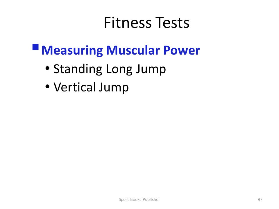 Sport Books Publisher97 Fitness Tests  Measuring Muscular Power Standing Long Jump Vertical Jump