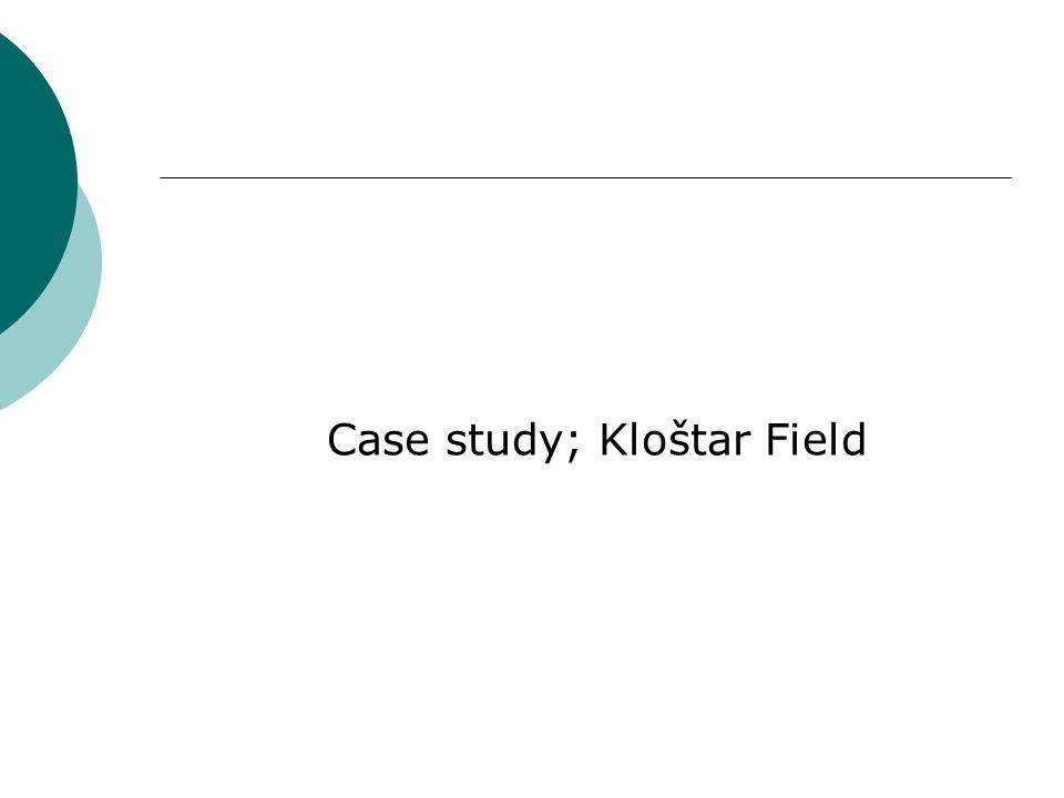 Case study; Kloštar Field