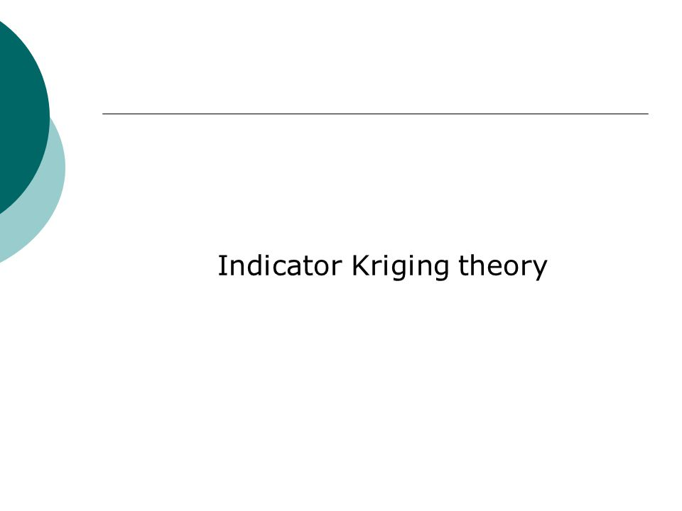 Indicator Kriging theory
