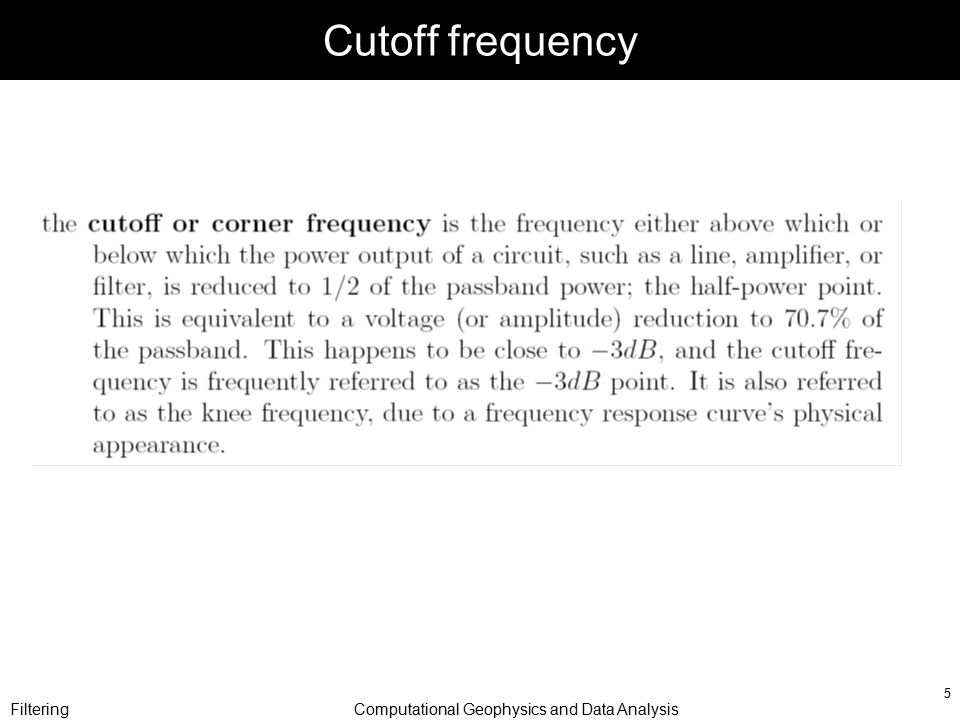 FilteringComputational Geophysics and Data Analysis 5 Cutoff frequency