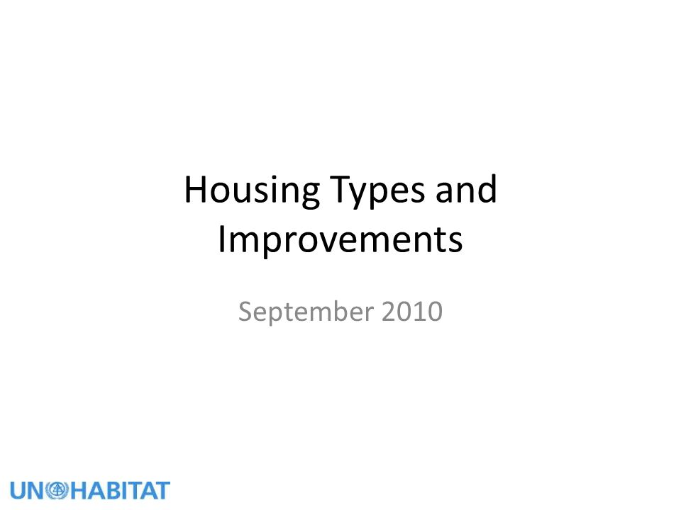 Housing Types and Improvements September 2010