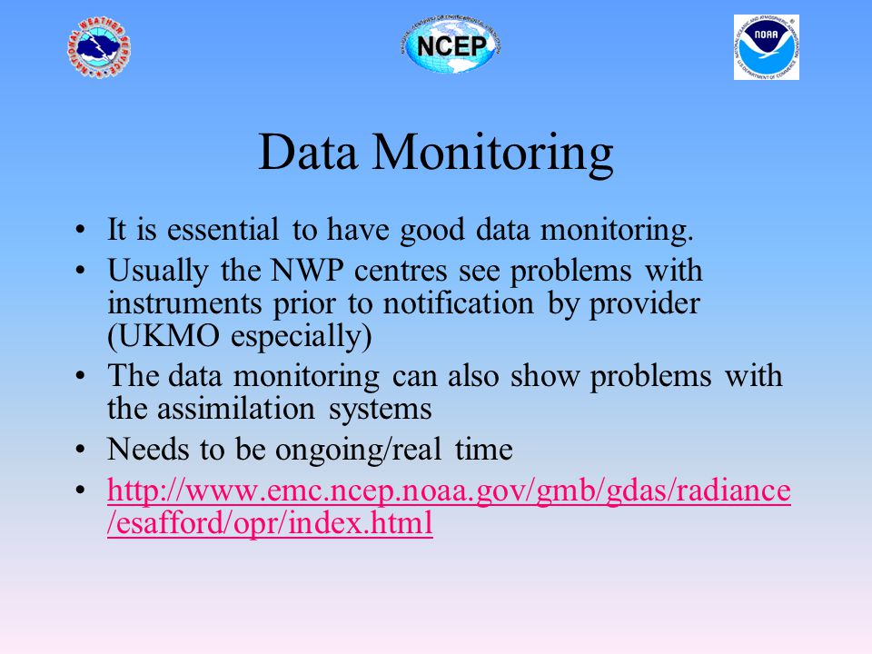 Data Monitoring It is essential to have good data monitoring.