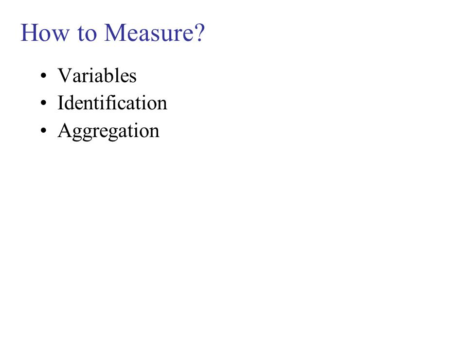 How to Measure Variables Identification Aggregation