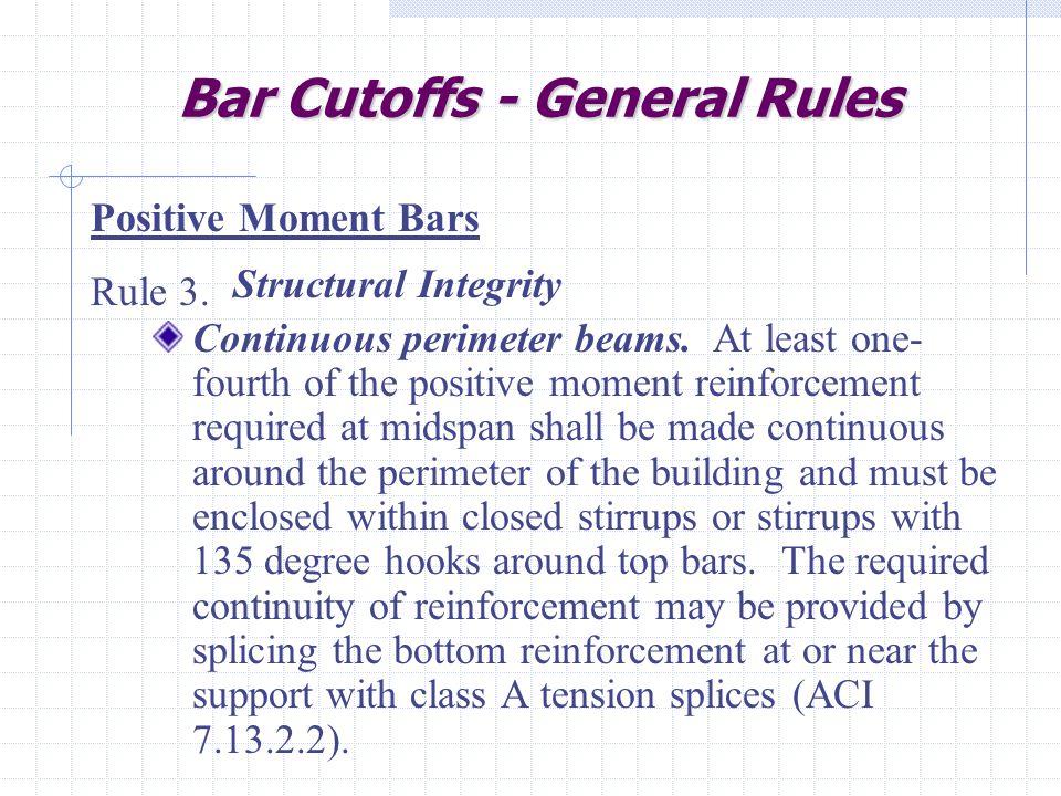 Bar Cutoffs - General Rules Structural Integrity Continuous perimeter beams.