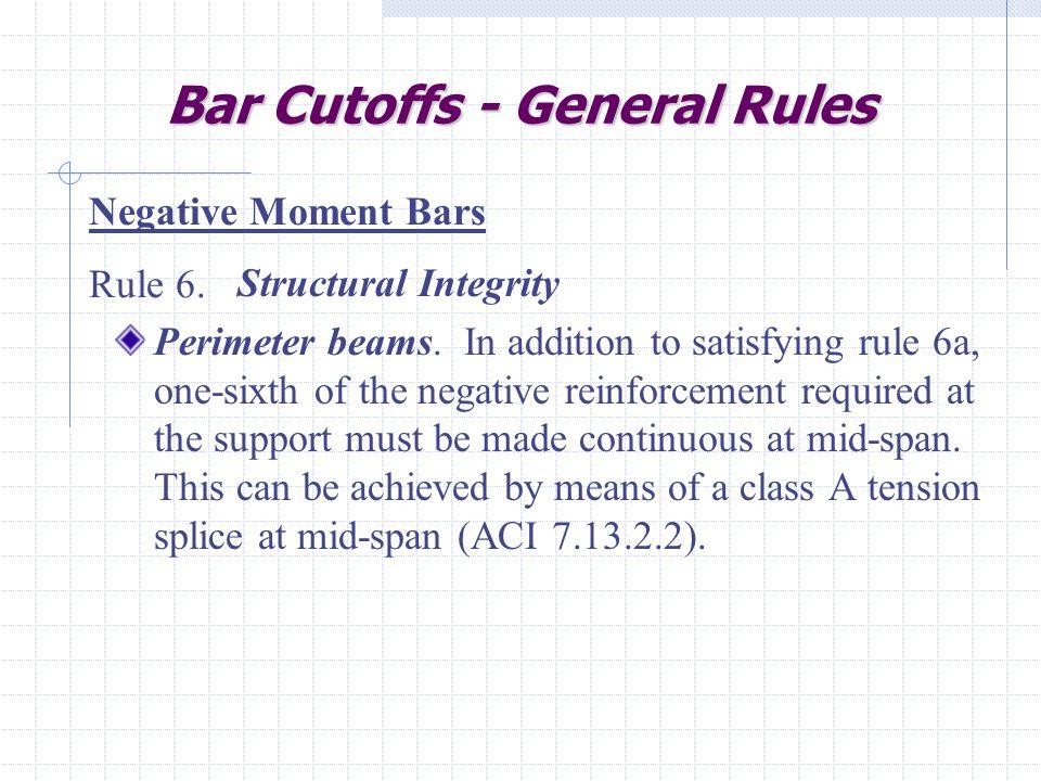 Bar Cutoffs - General Rules Structural Integrity Perimeter beams.