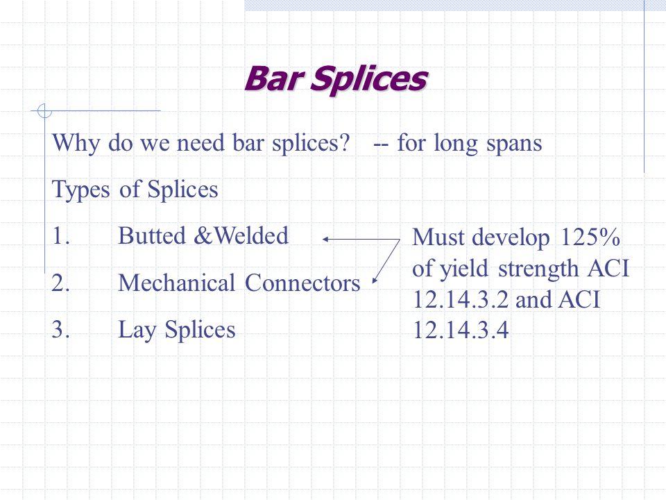 Bar Splices Why do we need bar splices.
