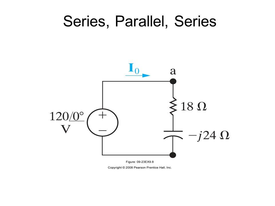 Series, Parallel, Series