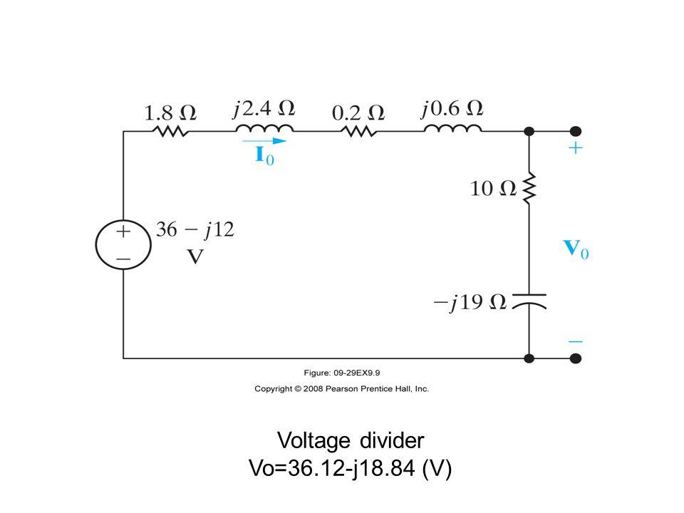 Voltage divider Vo=36.12-j18.84 (V)