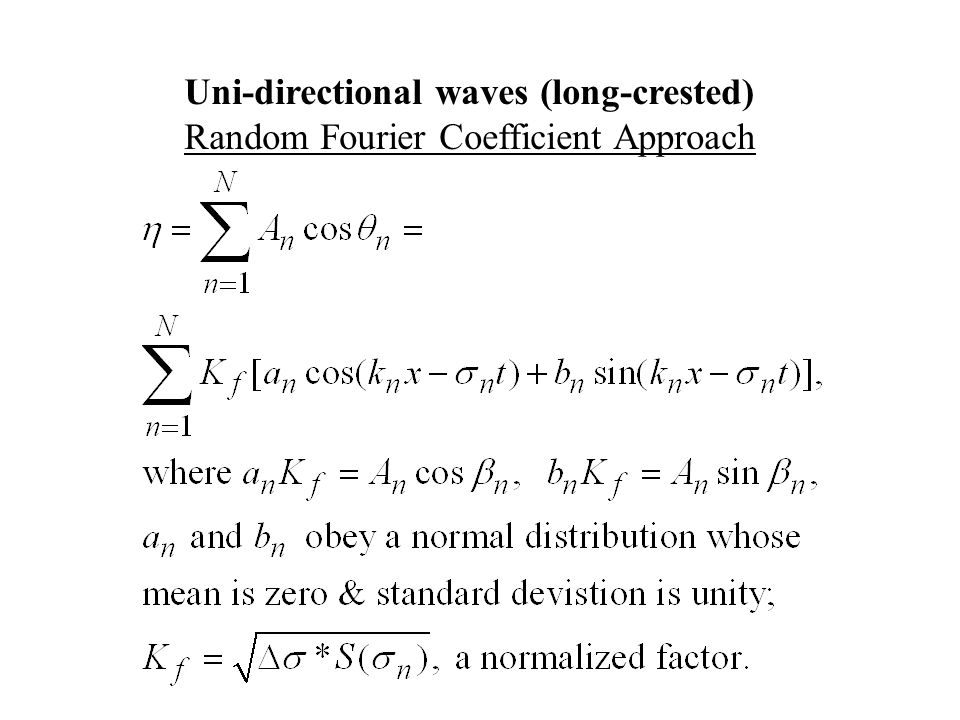 Uni-directional waves (long-crested) Random Fourier Coefficient Approach