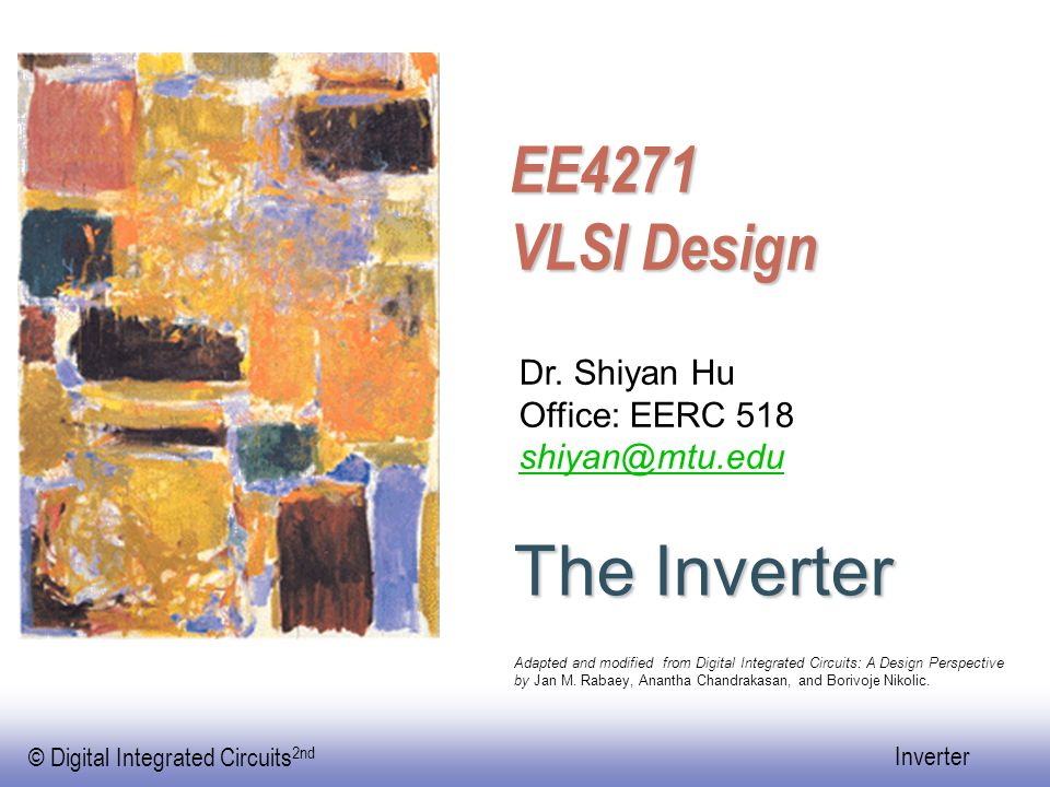 © Digital Integrated Circuits 2nd Inverter NMOS falling time  When Vin=Vdd, instantaneously, Vgsn=Vdd  tf=tf1+tf2  tf1: time for the voltage on C L to switch from 0.9Vdd to Vgsn- Vtn=Vdd-Vtn  tf2: time for the voltage on C L to switch from Vdd-Vtn to 0.1Vdd tf1 tf2