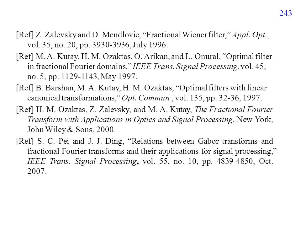 243 [Ref] Z. Zalevsky and D. Mendlovic, Fractional Wiener filter, Appl.