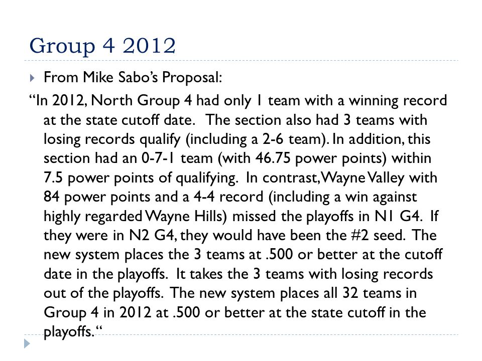 Group 4 2012  From Mike Sabo's Proposal: In 2012, North Group 4 had only 1 team with a winning record at the state cutoff date.