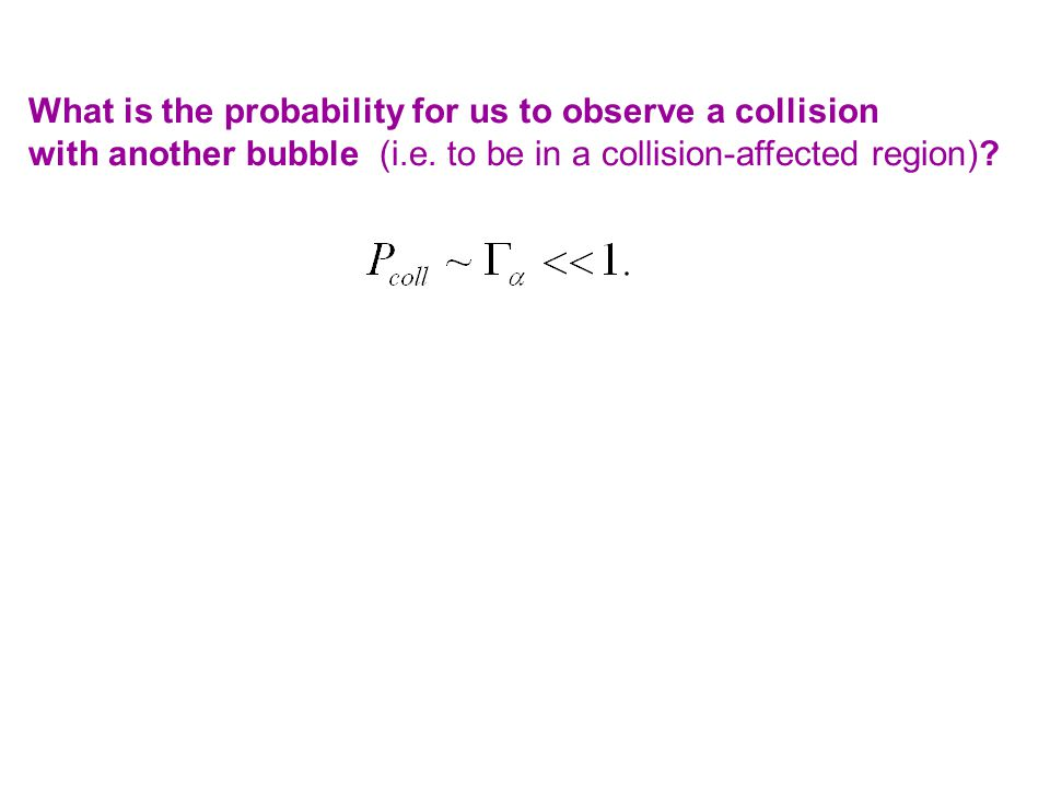 What is the probability for us to observe a collision with another bubble (i.e.