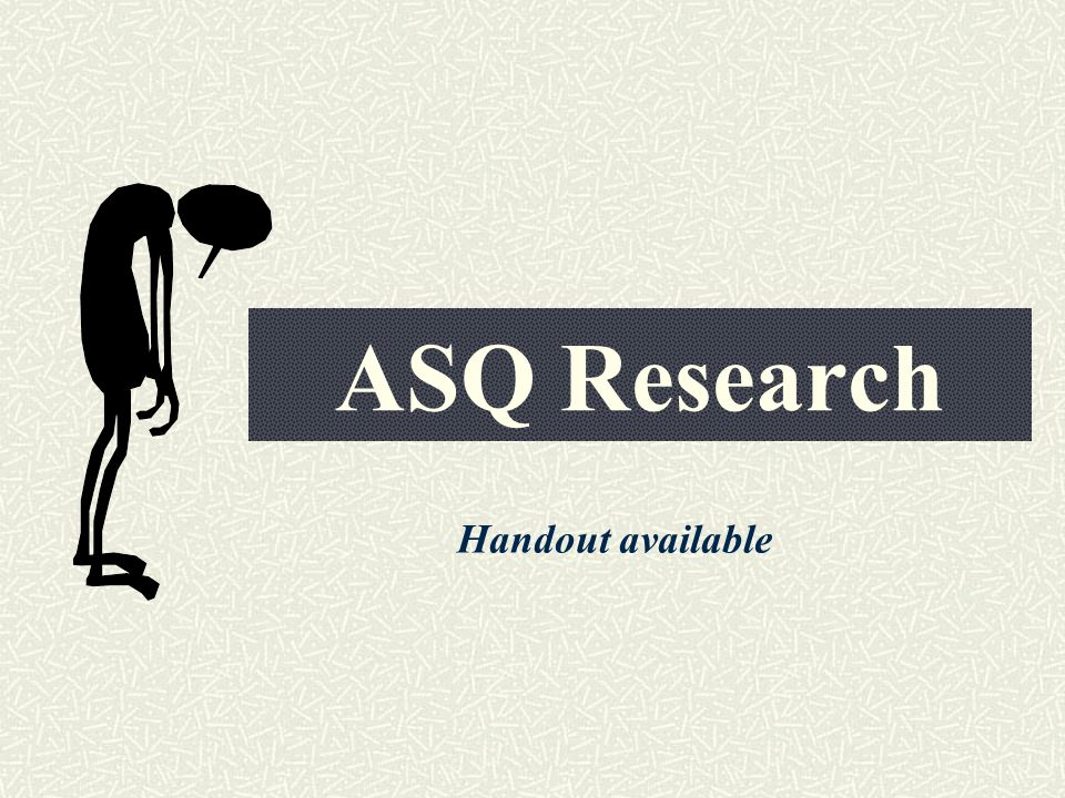 ASQ Research Handout available