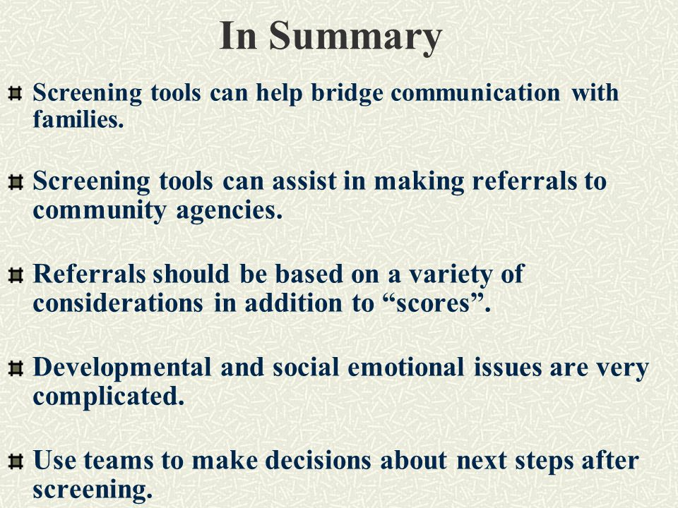 In Summary Screening tools can help bridge communication with families.