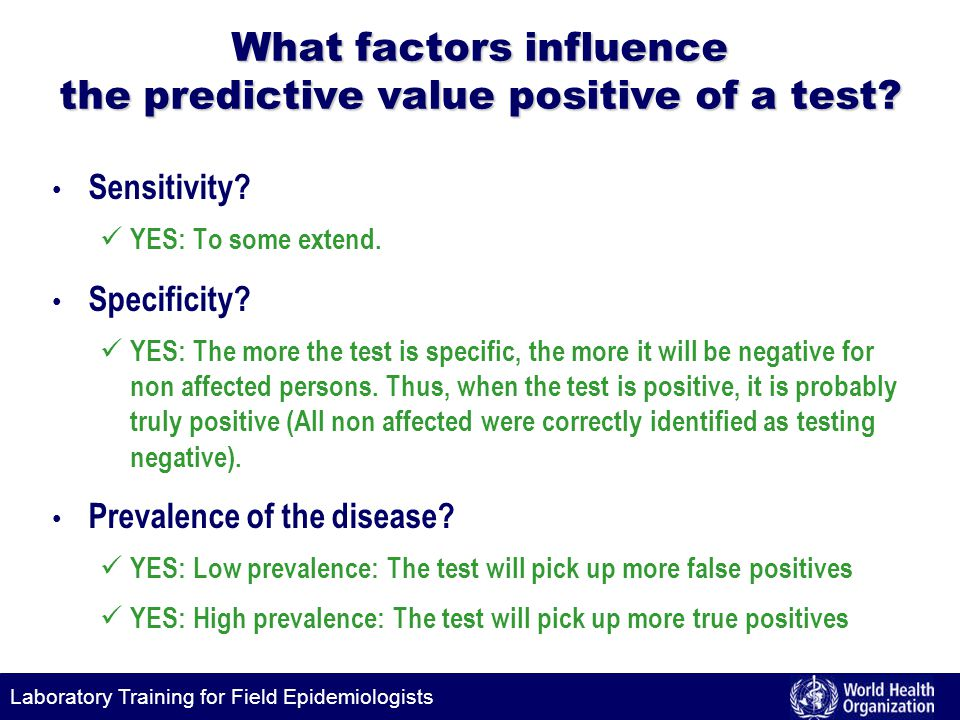 Laboratory Training for Field Epidemiologists What factors influence the predictive value positive of a test.