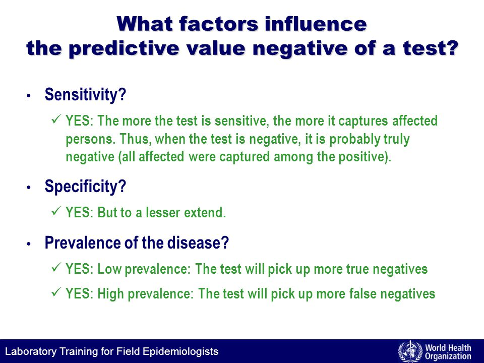 Laboratory Training for Field Epidemiologists What factors influence the predictive value negative of a test.