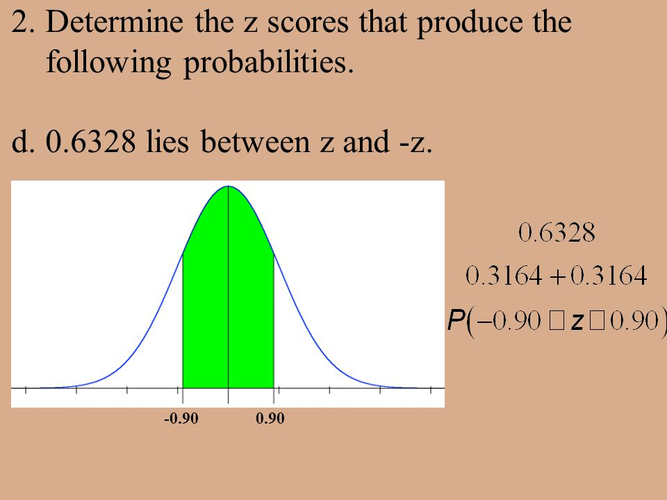 2.Determine the z scores that produce the following probabilities.