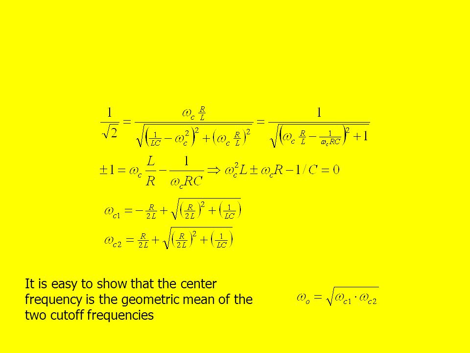 It is easy to show that the center frequency is the geometric mean of the two cutoff frequencies