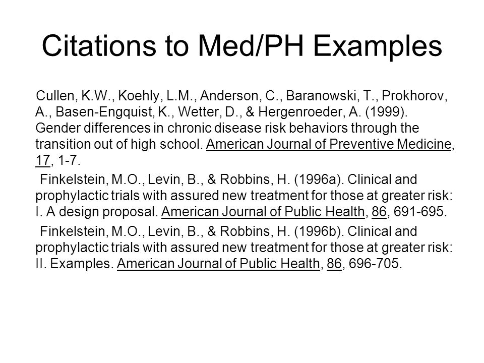 Citations to Med/PH Examples Cullen, K.W., Koehly, L.M., Anderson, C., Baranowski, T., Prokhorov, A., Basen-Engquist, K., Wetter, D., & Hergenroeder, A.