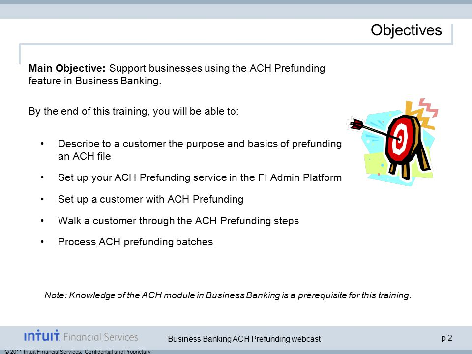 p 13 Business Banking ACH Prefunding webcast © 2011 Intuit Financial Services.