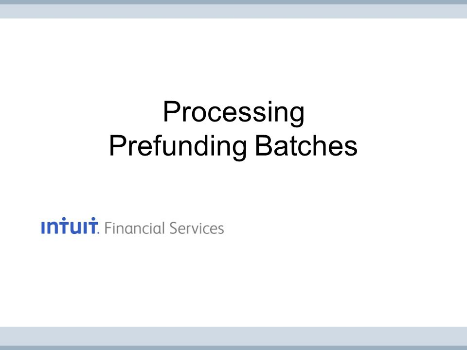 Processing Prefunding Batches