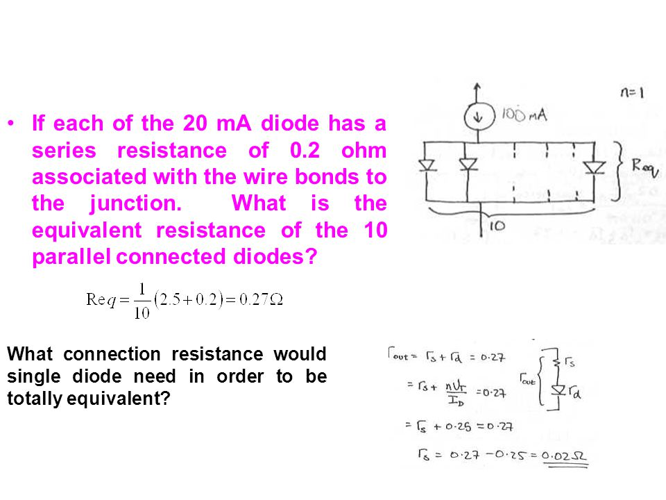 If each of the 20 mA diode has a series resistance of 0.2 ohm associated with the wire bonds to the junction. What is the equivalent resistance of the