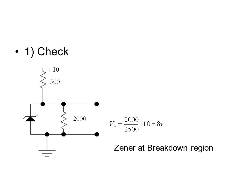 1) Check Zener at Breakdown region