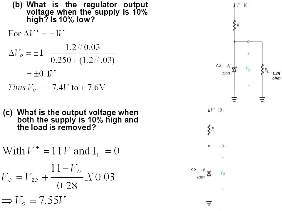(b)What is the regulator output voltage when the supply is 10% high? Is 10% low? (c)What is the output voltage when both the supply is 10% high and th