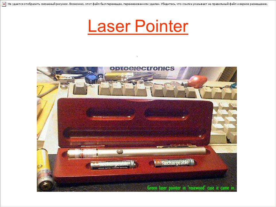 Laser Pointer.
