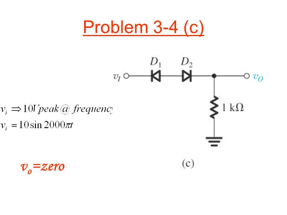 Problem 3-4 (c) v o =zero
