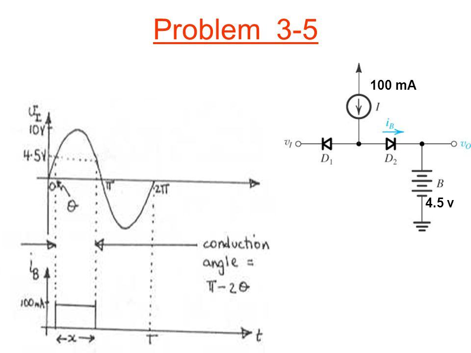 Problem 3-5 100 mA 4.5 v