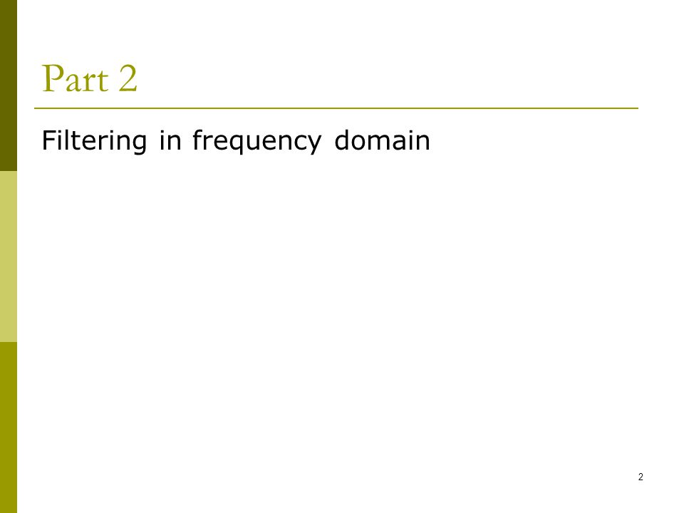 2 Part 2 Filtering in frequency domain