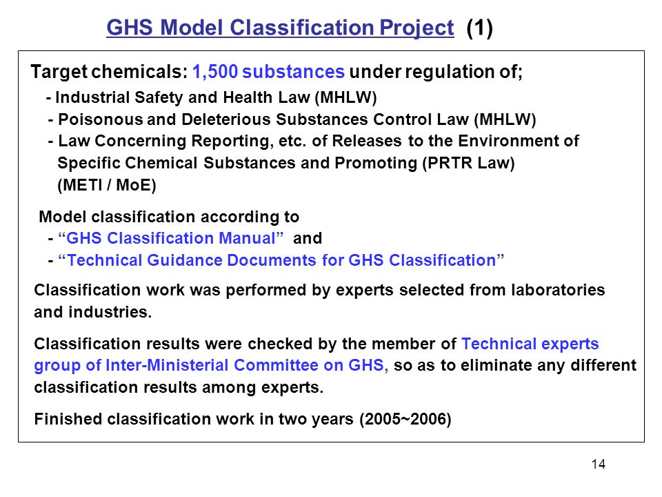 Target chemicals: 1,500 substances under regulation of; - Industrial Safety and Health Law (MHLW) - Poisonous and Deleterious Substances Control Law (