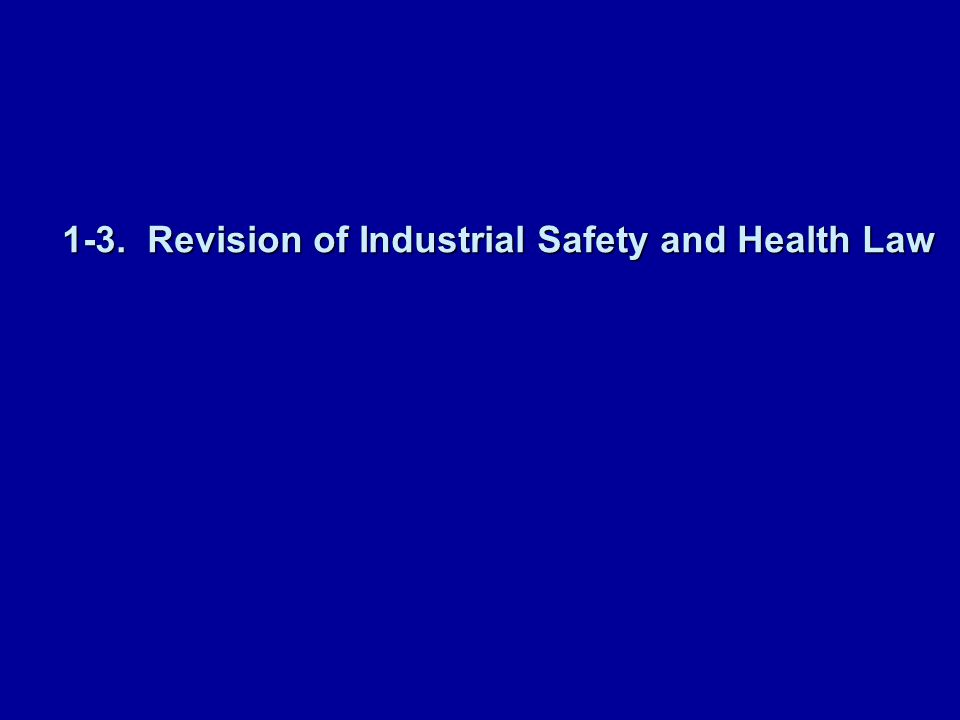 1-3. Revision of Industrial Safety and Health Law