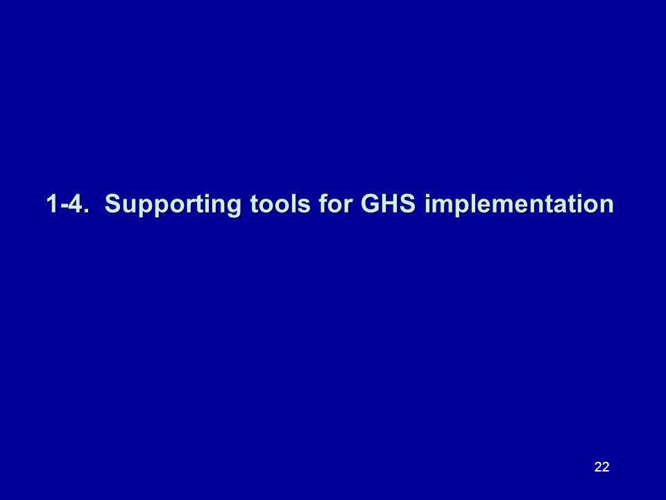 1-4. Supporting tools for GHS implementation 22