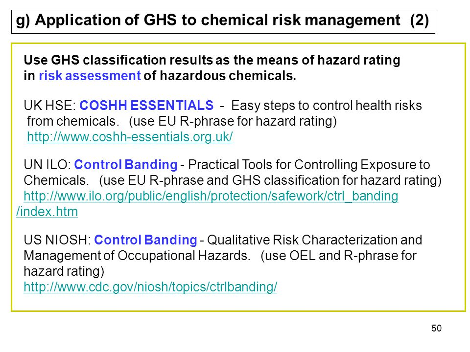 50 g) Application of GHS to chemical risk management (2) Use GHS classification results as the means of hazard rating in risk assessment of hazardous