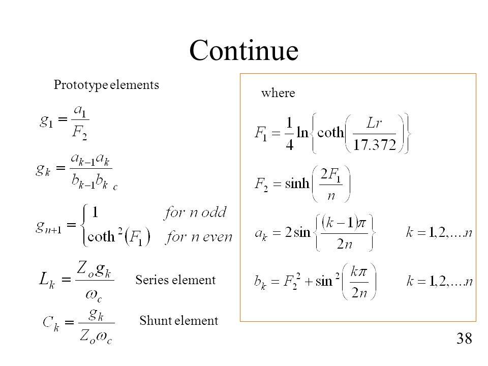 Continue 38 Prototype elements where Series element Shunt element
