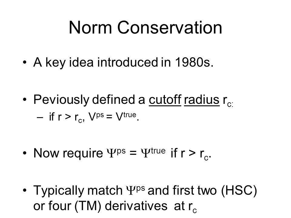 Norm Conservation A key idea introduced in 1980s.