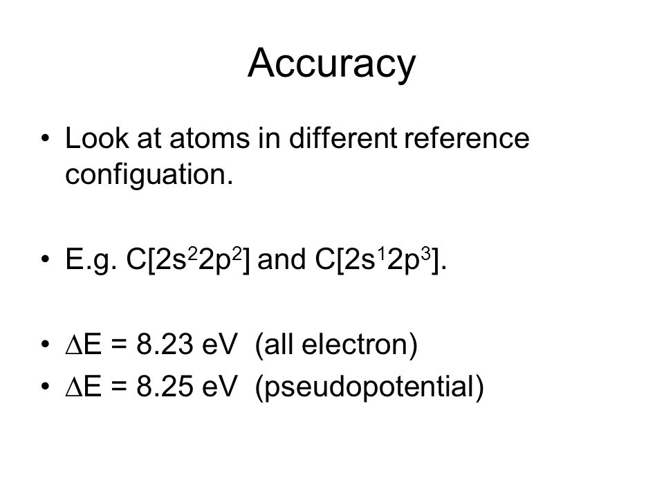 Accuracy Look at atoms in different reference configuation.
