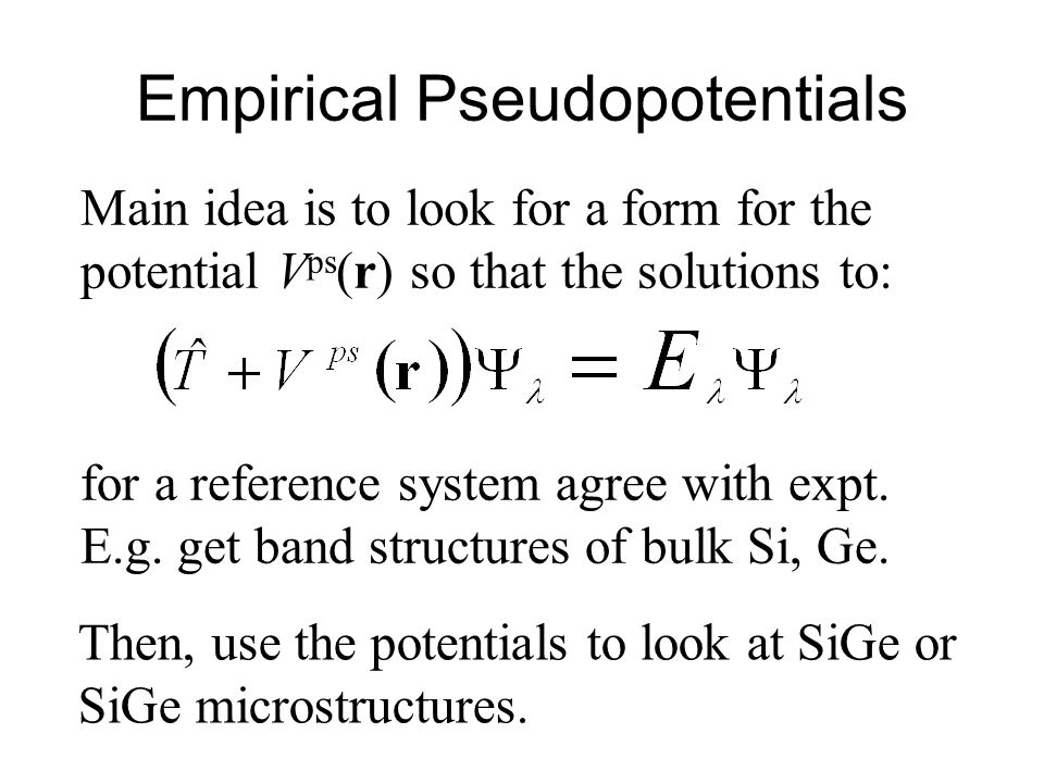 Transferability Problem: these pseudopotentials cannot be transferred from one system to another.
