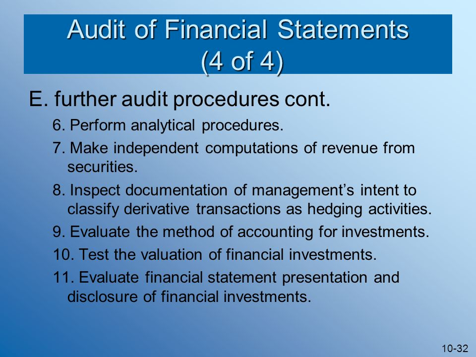 10-32 Audit of Financial Statements (4 of 4) E. further audit procedures cont.