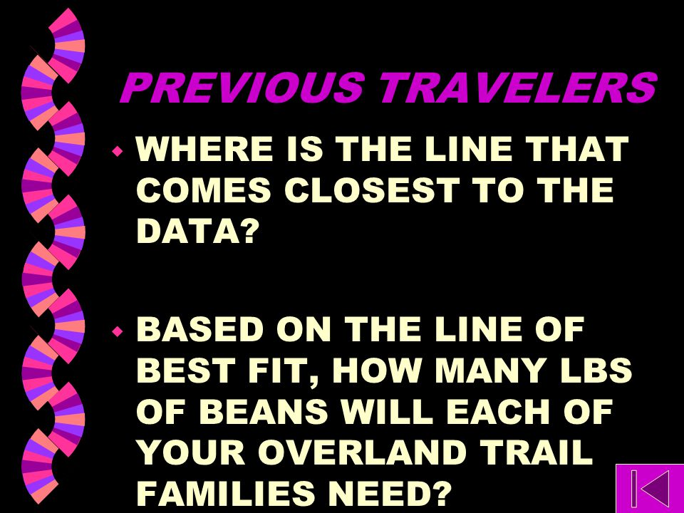 PREVIOUS TRAVELERS w HOW WOULD YOU MAKE A GRAPH FOR BEANS? w HOW WOULD YOU SCALE THE AXES?