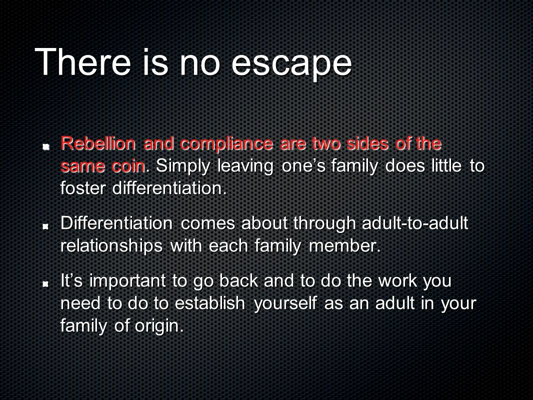 There is no escape Rebellion and compliance are two sides of the same coin.
