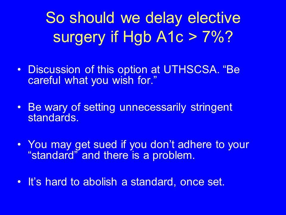 So should we delay elective surgery if Hgb A1c > 7%.