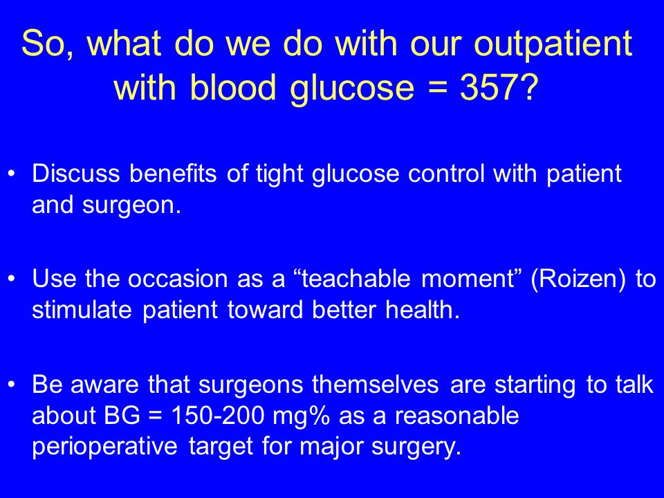 So, what do we do with our outpatient with blood glucose = 357.